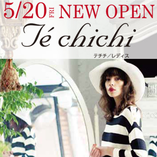 Té chichi『NEW OPEN』