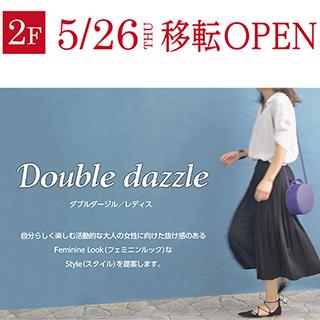 2階 Double dazzle『RENEW OPEN』