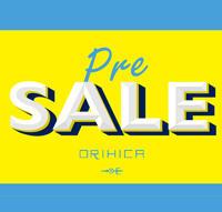 ORIHICA『Pre SALE』